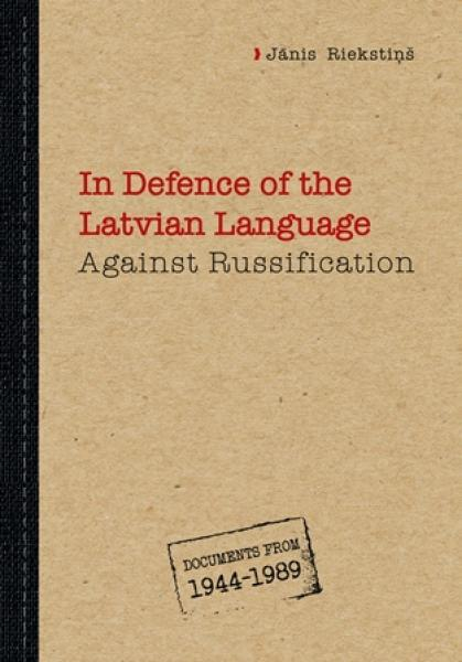 In Defence of the Latvian Language Against Russification. 1944—1989. Documents