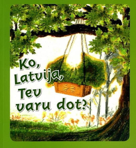 Ko, Latvija, Tev varu dot?