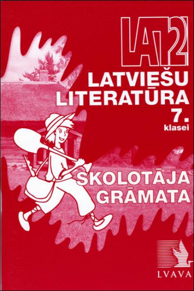 Latviešu literatūra 7. klasei. Skolotāja grāmata