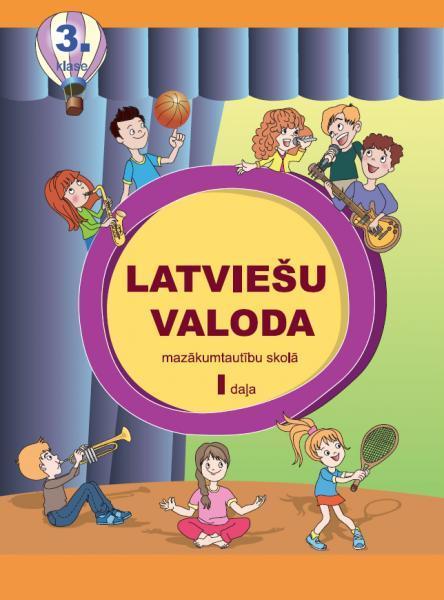 Latviešu valoda mazākumtautību skolā. 3. klase. Mācību grāmata 1