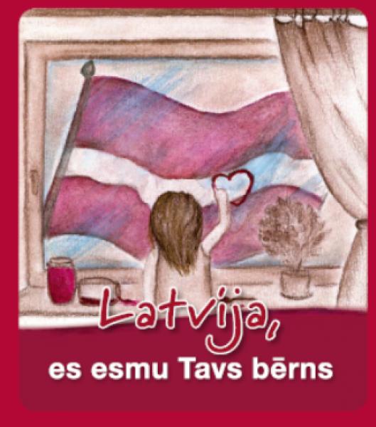 Latvija, es esmu Tavs bērns