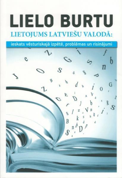 Lielo burtu lietojums latviešu valodā: ieskats vēsturiskajā izpētē, problēmas un risinājumi