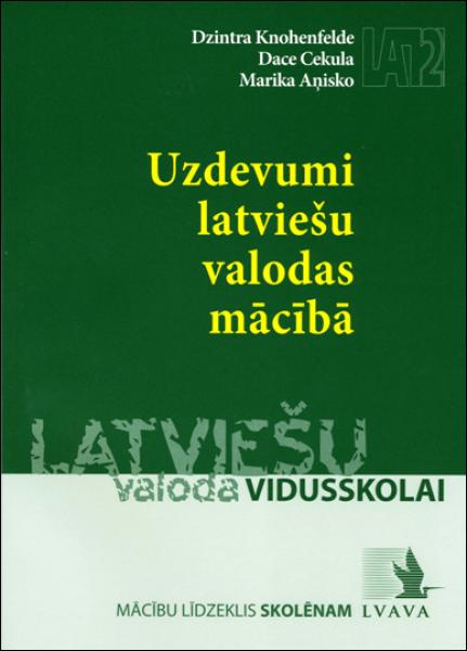 Uzdevumi latviešu valodas mācībā. Latviešu valoda vidusskolai