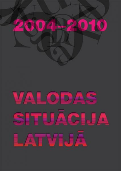 Valodas situācija Latvijā: 2004-2010
