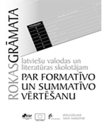 Rokasgrāmata latviešu valodas un literatūras skolotājam par formatīvo un summatīvo vērtēšanu