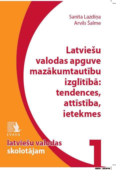 Latviešu valodas apguve mazākumtautību izglītībā: tendences, attīstība, ietekmes